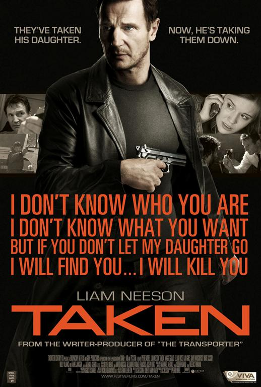 I saw Taken over the weekend.