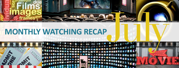 MonthlyWatchingRecap_July