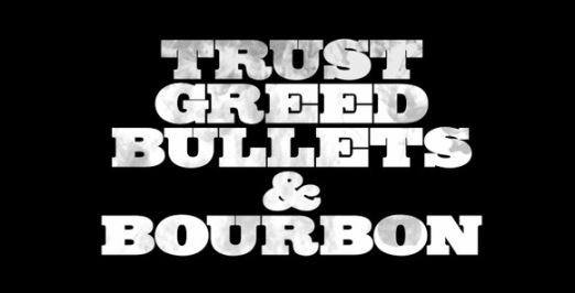 TrustGreedBulletsBourbon
