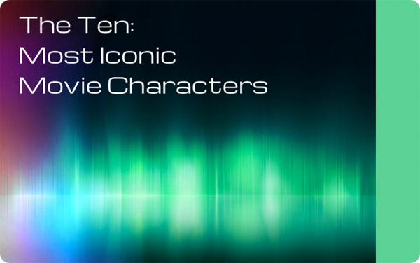 10IconicFilmCharacters