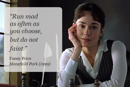 Mansfield Park Quotes: Five Favorite Movie Quotes From Inspiring Female