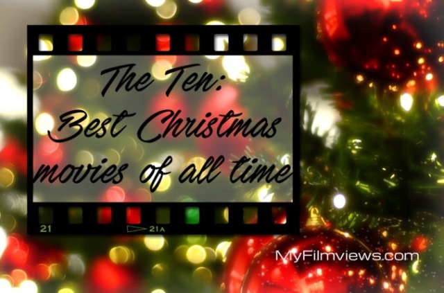 well happy mid december everyone this year time has truly ran away from me and if youre keeping track my lifes pace has been at lightning speed since - Top 10 Best Christmas Movies
