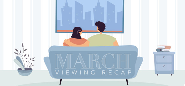 march watching recap